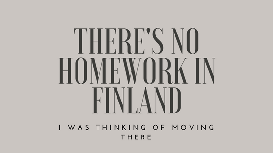 There's no homework in Finland